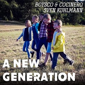 BOYSCO & COCINERO X SVEN KUHLMANN - A NEW GENERATION